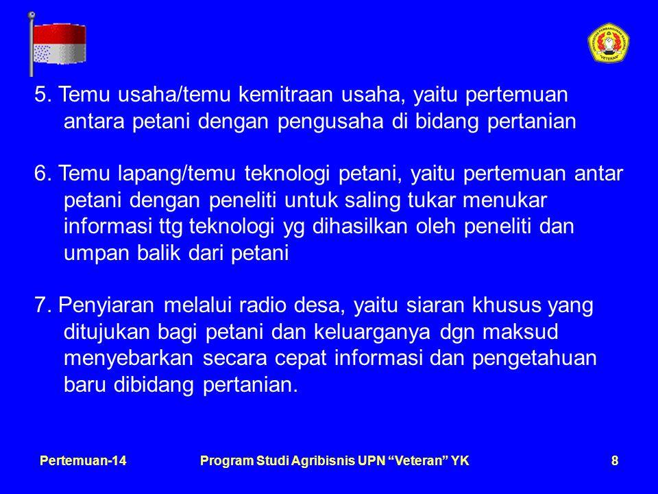 9Pertemuan-14Program Studi Agribisnis UPN Veteran YK METODE LAIN YANG SERING DIGUNAKAN: 1.Ceramah11.