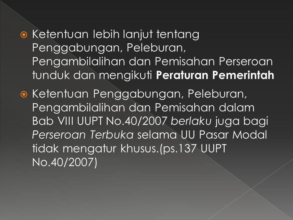  Baca Pasal-pasal Penggabungan, Peleburan, Pengambilalihan dan Pemisahan UUPT No.40/2007.