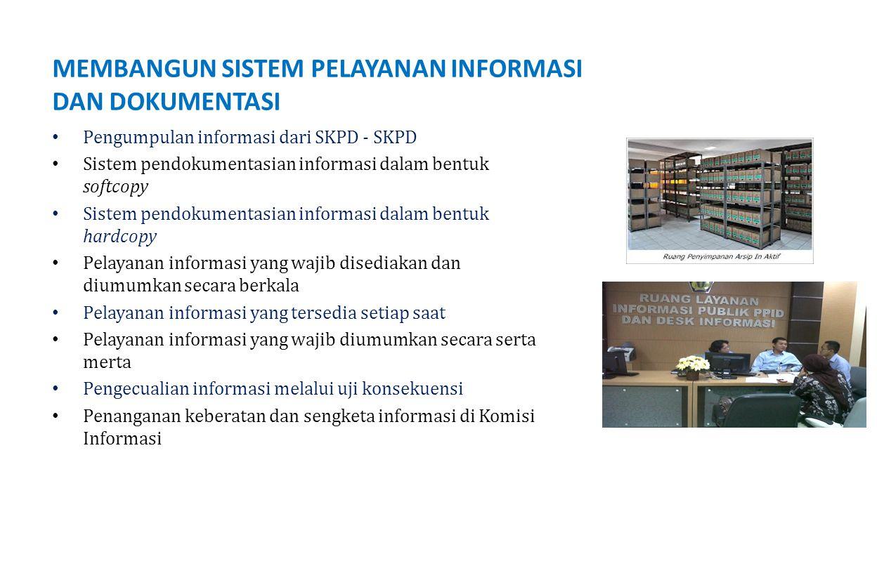 Pengumpulan informasi dari SKPD - SKPD Sistem pendokumentasian informasi dalam bentuk softcopy Sistem pendokumentasian informasi dalam bentuk hardcopy