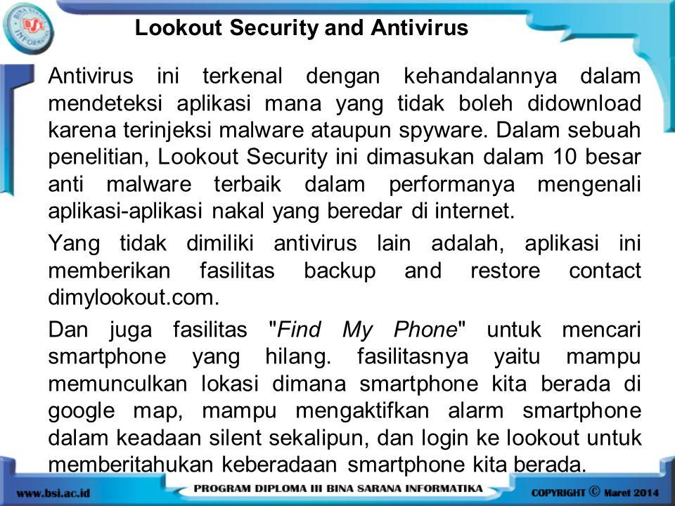 Lookout Security and Antivirus Antivirus ini terkenal dengan kehandalannya dalam mendeteksi aplikasi mana yang tidak boleh didownload karena terinjeks
