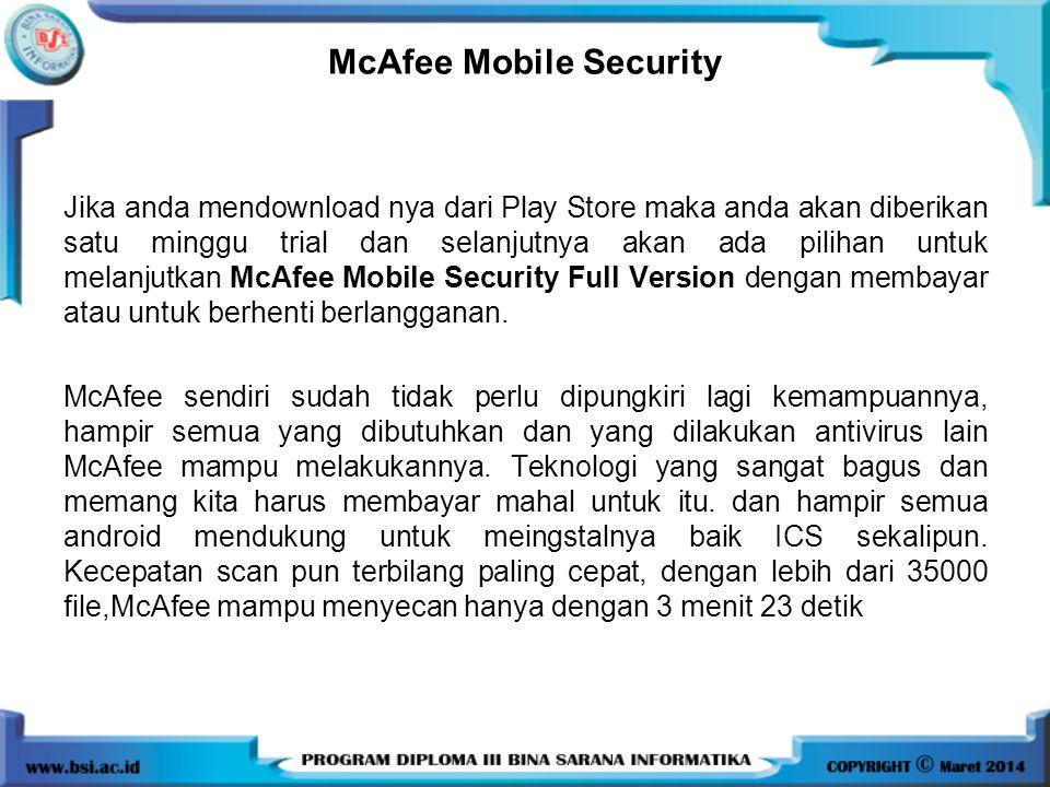 McAfee Mobile Security Jika anda mendownload nya dari Play Store maka anda akan diberikan satu minggu trial dan selanjutnya akan ada pilihan untuk mel