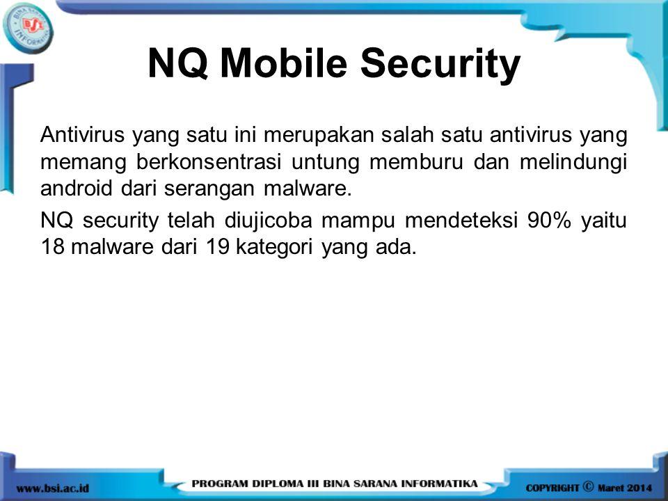 NQ Mobile Security Antivirus yang satu ini merupakan salah satu antivirus yang memang berkonsentrasi untung memburu dan melindungi android dari serang