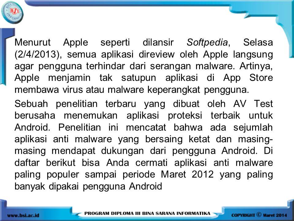 Menurut Apple seperti dilansir Softpedia, Selasa (2/4/2013), semua aplikasi direview oleh Apple langsung agar pengguna terhindar dari serangan malware
