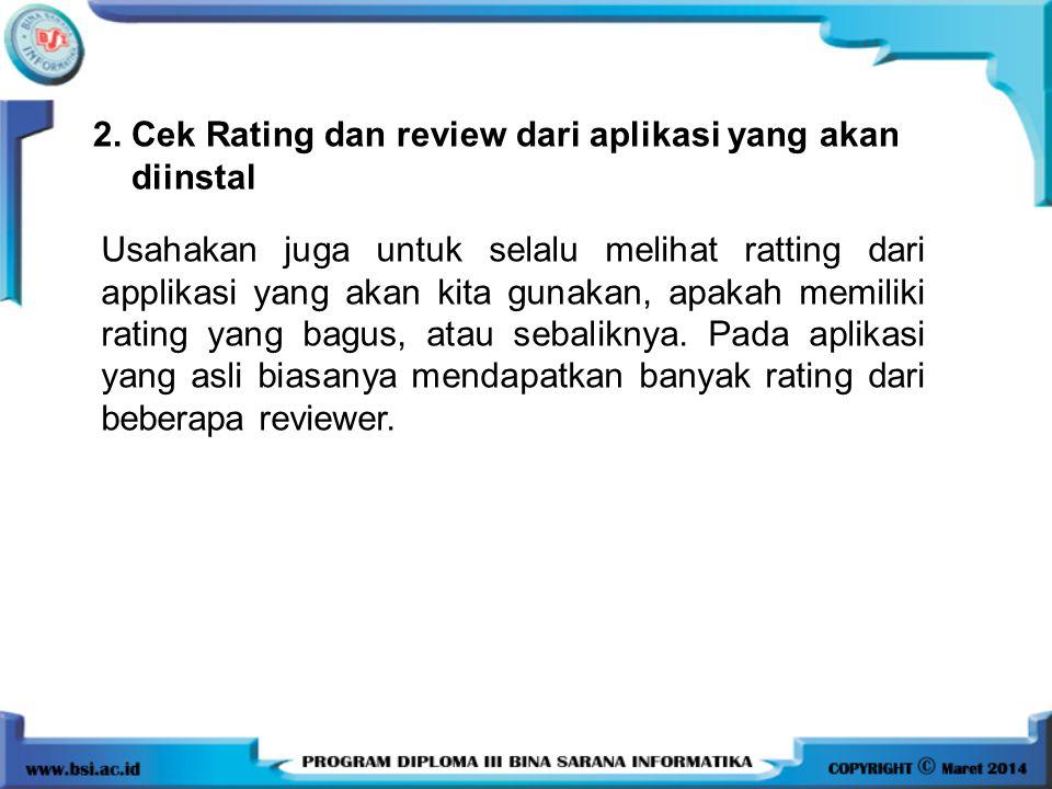 2. Cek Rating dan review dari aplikasi yang akan diinstal Usahakan juga untuk selalu melihat ratting dari applikasi yang akan kita gunakan, apakah mem