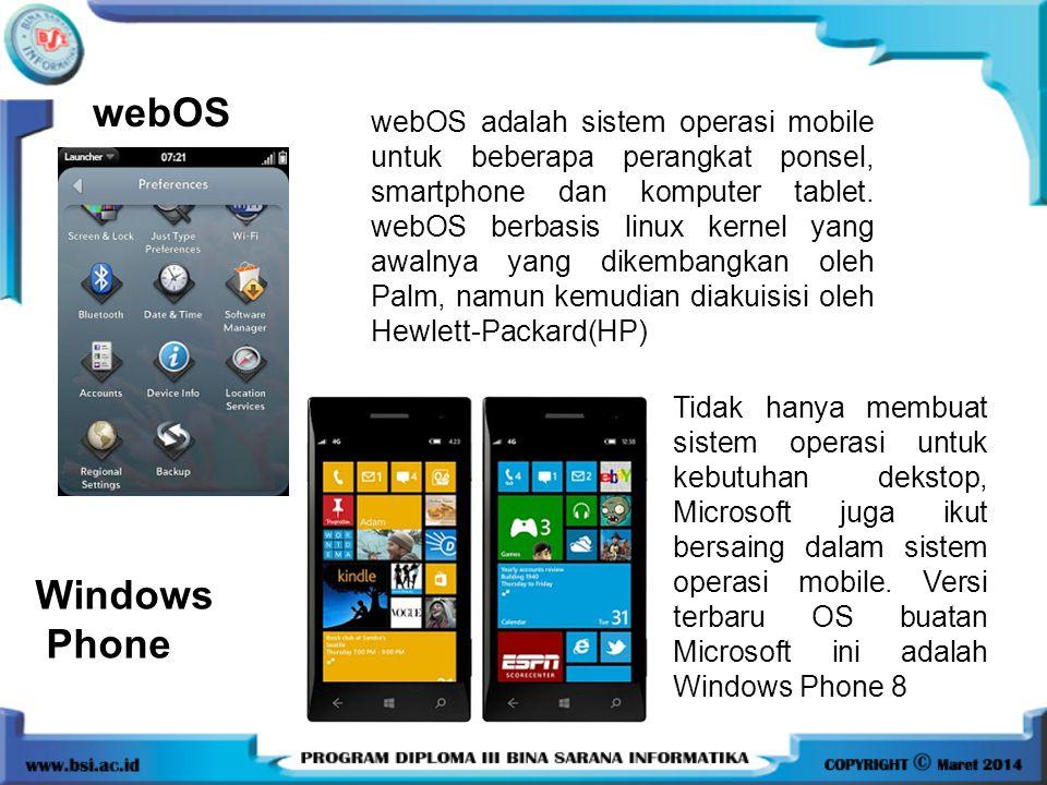 webOS webOS adalah sistem operasi mobile untuk beberapa perangkat ponsel, smartphone dan komputer tablet. webOS berbasis linux kernel yang awalnya yan