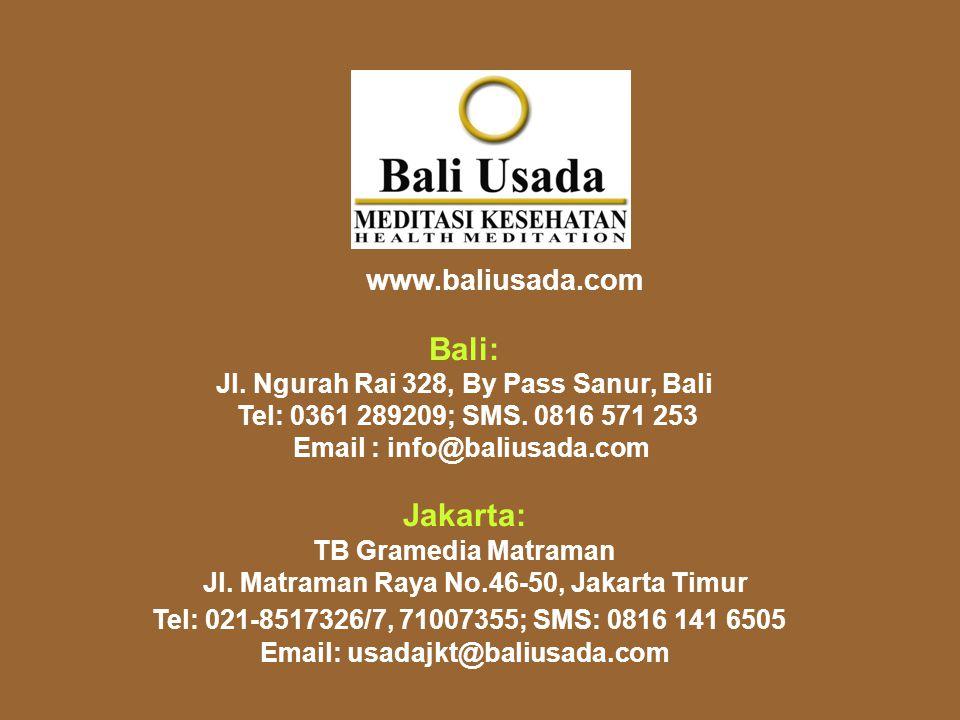 www.baliusada.com Bali: Jl.Ngurah Rai 328, By Pass Sanur, Bali Tel: 0361 289209; SMS.