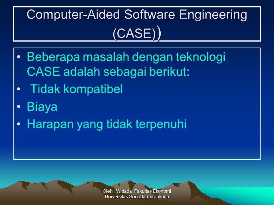 Oleh : Widada Fakultas Ekonomi Universitas Gunadarma Jakarta Computer-Aided Software Engineering (CASE) ) Beberapa masalah dengan teknologi CASE adala