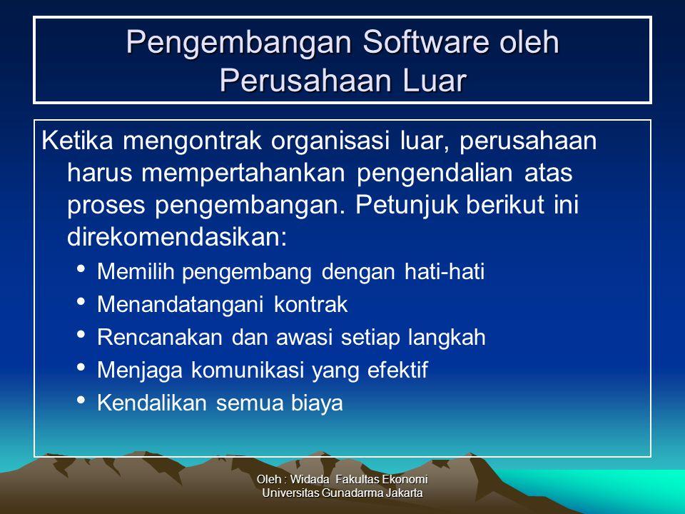 Oleh : Widada Fakultas Ekonomi Universitas Gunadarma Jakarta Pengembangan Software oleh Perusahaan Luar Ketika mengontrak organisasi luar, perusahaan