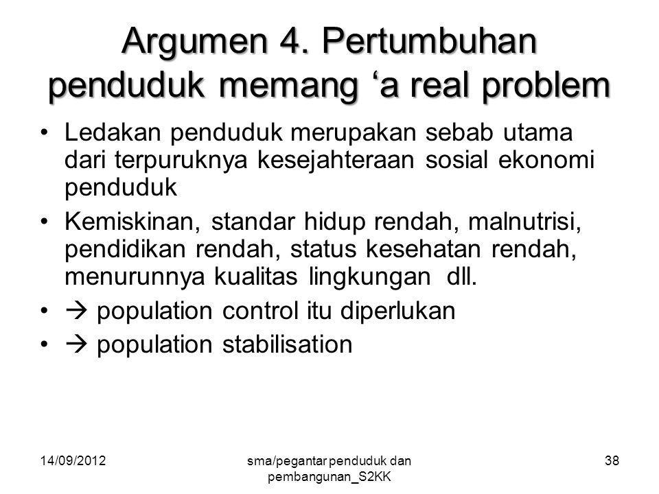 14/09/2012sma/pegantar penduduk dan pembangunan_S2KK 38 Argumen 4.