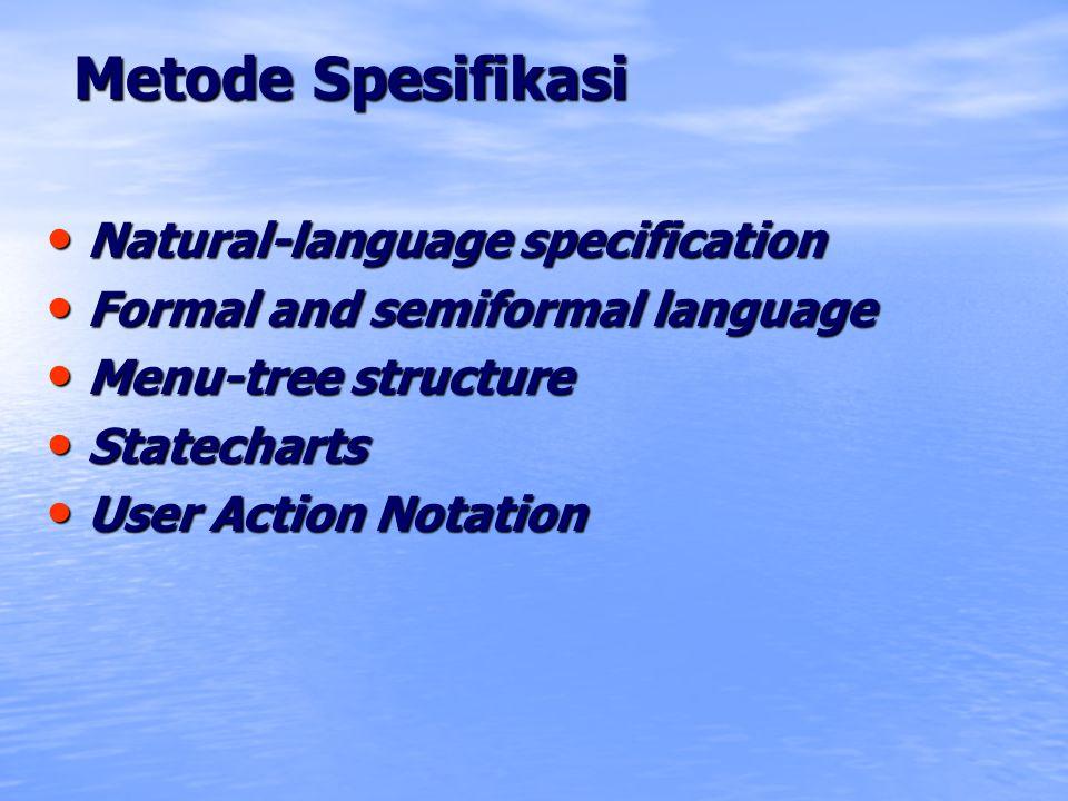 Metode Spesifikasi Natural-language specification Natural-language specification Formal and semiformal language Formal and semiformal language Menu-tr