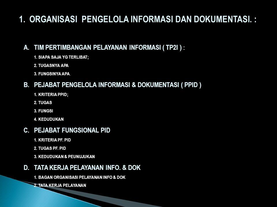 PENGELOLAAN INFORMASI OLEH PPID : 1.ORGANISASI PENGELOLA INFORMASI DAN DOKUMENTASI.