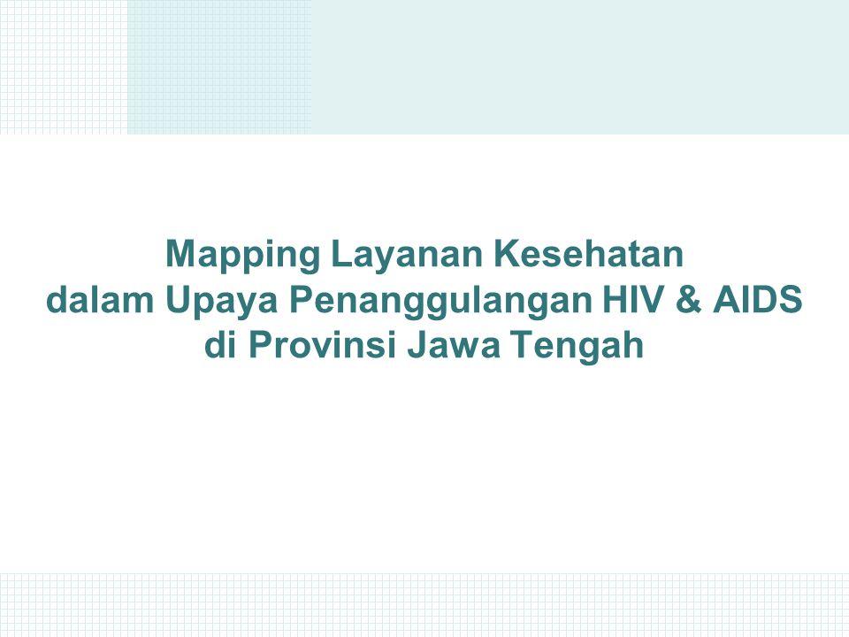 Mapping Layanan Kesehatan dalam Upaya Penanggulangan HIV & AIDS di Provinsi Jawa Tengah