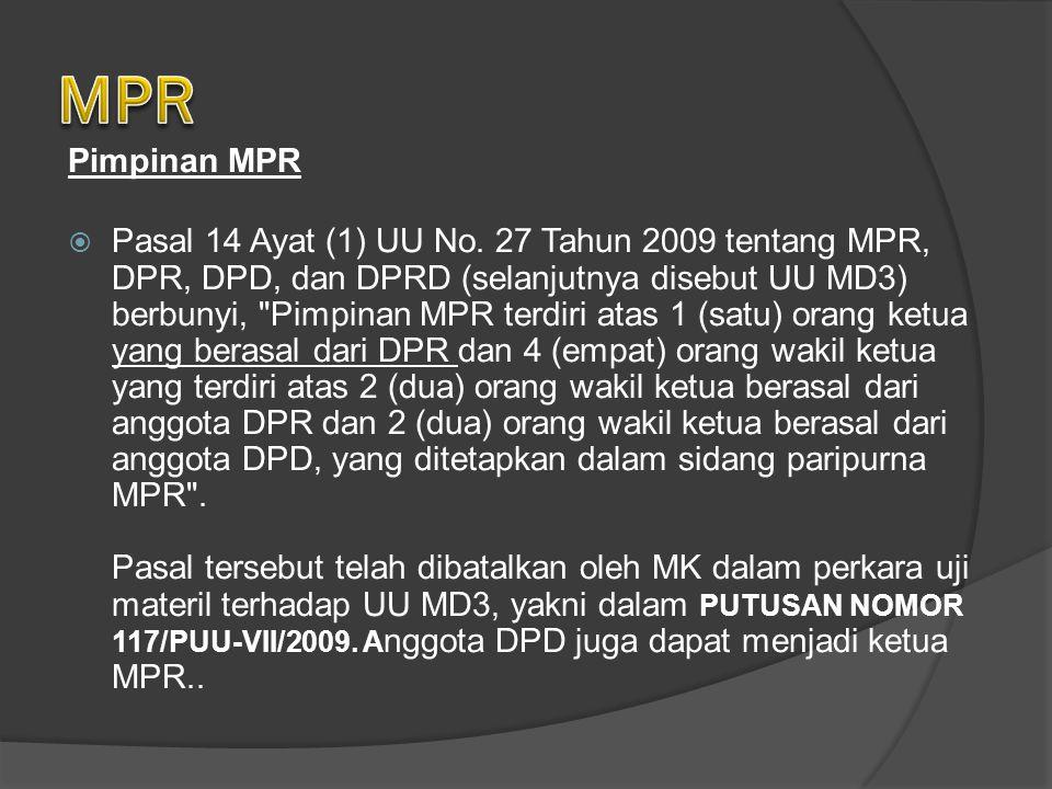 Pimpinan MPR  Pasal 14 Ayat (1) UU No.