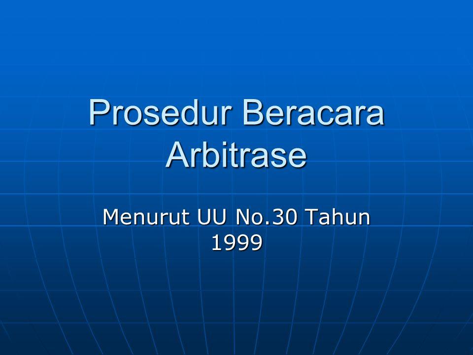 Prosedur Beracara Arbitrase Menurut UU No.30 Tahun 1999