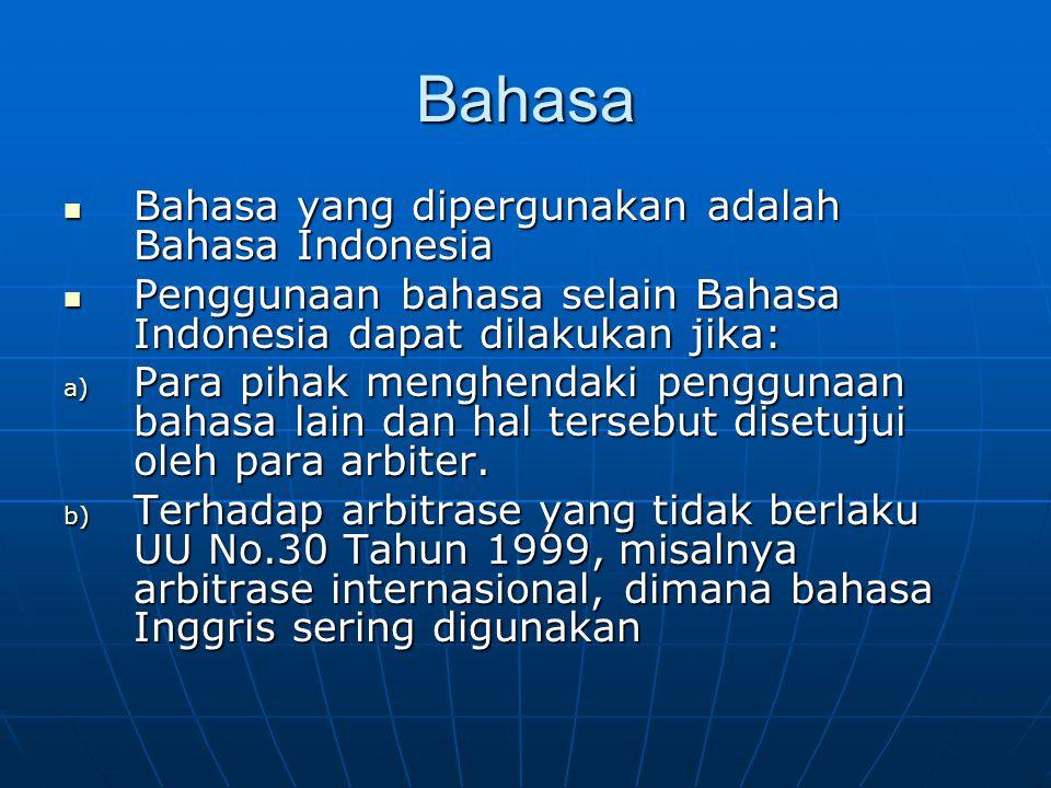 Bahasa Bahasa yang dipergunakan adalah Bahasa Indonesia Bahasa yang dipergunakan adalah Bahasa Indonesia Penggunaan bahasa selain Bahasa Indonesia dap