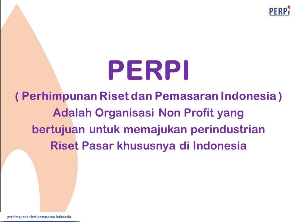 PERPI ( Perhimpunan Riset dan Pemasaran Indonesia ) Adalah Organisasi Non Profit yang bertujuan untuk memajukan perindustrian Riset Pasar khususnya di