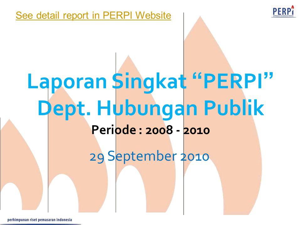"""Laporan Singkat """"PERPI"""" Dept. Hubungan Publik 29 September 2010 Periode : 2008 - 2010 See detail report in PERPI Website"""