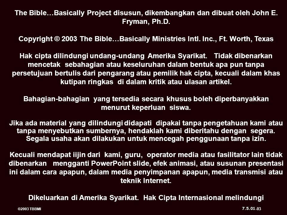 The Bible…Basically Project disusun, dikembangkan dan dibuat oleh John E.