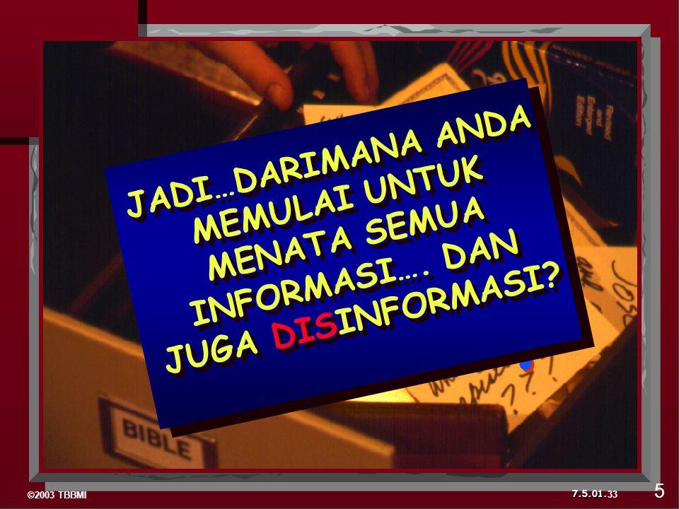 ©2003 TBBMI 7.5.01. ? ? ? ? 33 5 ? ? ? ? JADI…DARIMANA ANDA MEMULAI UNTUK MENATA SEMUA INFORMASI…. DAN JUGA DISINFORMASI?