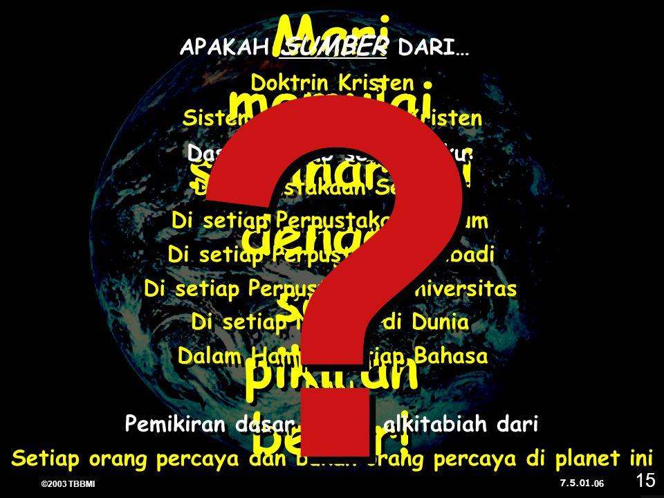 ©2003 TBBMI 7.5.01.Mari memulai seminar ini dengan satu pikiran besar.