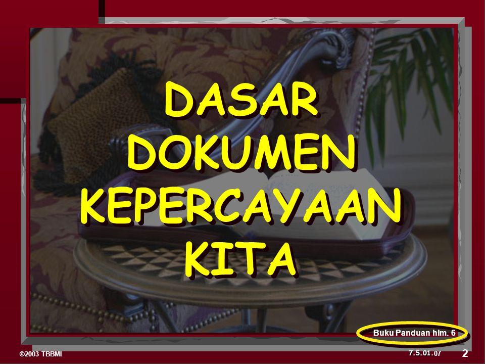 ©2003 TBBMI 7.5.01. DASAR DOKUMEN KEPERCAYAAN KITA 07 2 Buku Panduan hlm. 6