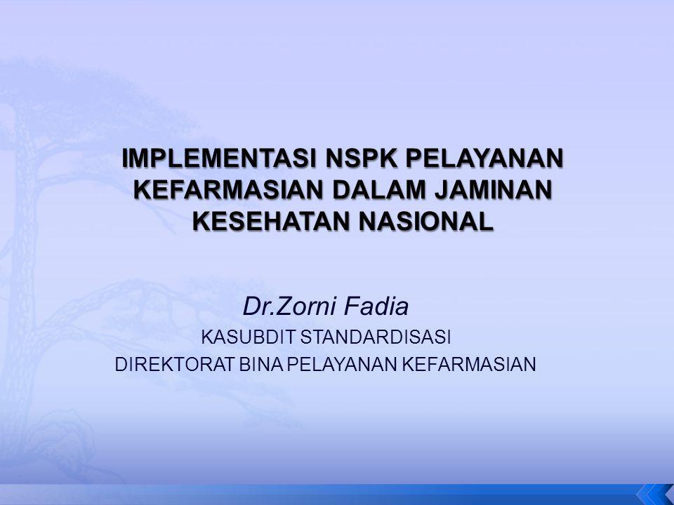 Dr.Zorni Fadia KASUBDIT STANDARDISASI DIREKTORAT BINA PELAYANAN KEFARMASIAN