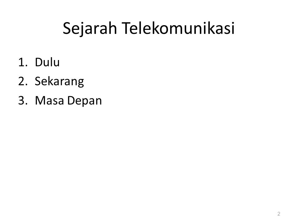 Telekomunikasi Pada Masa Permulaan Tam-tam Fire Smoke Hydro-optical Telegraph Mechanical-optical Telegraph 3