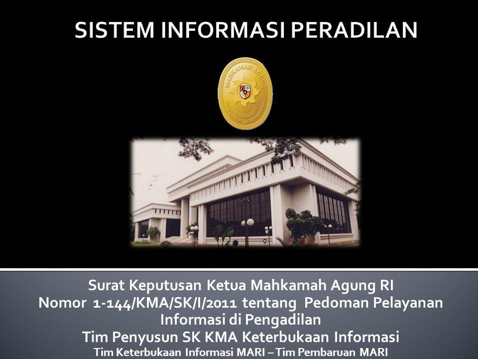 Surat Keputusan Ketua Mahkamah Agung RI Nomor 1-144/KMA/SK/I/2011 tentang Pedoman Pelayanan Informasi di Pengadilan Tim Penyusun SK KMA Keterbukaan In