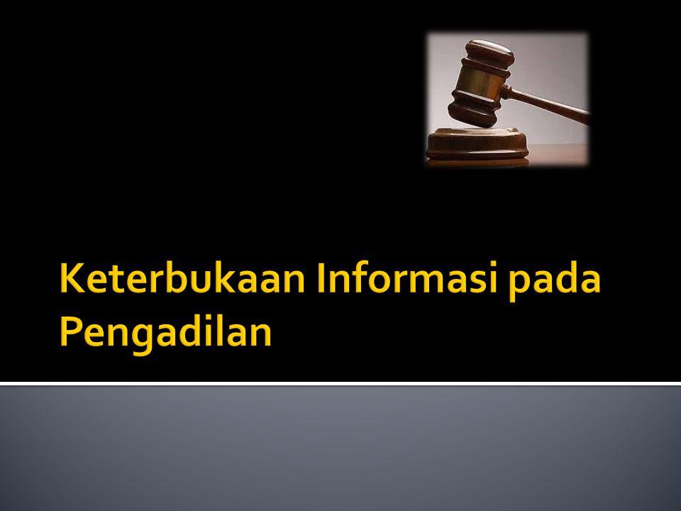 Informasi Peradilan Informasi Yudisial Informasi Kepaniteraan MA Informasi Kepaniteraan pengadilan tingkat pertama dan banding Informasi Non Yudisial Informasi Kesekretariaran Informasi Anggaran dan Keuangan Informasi Perencanaan Informasi Kepegawaian dll Informasi Pendidikan dan Latihan Informasi Penelitian & Pengembangan