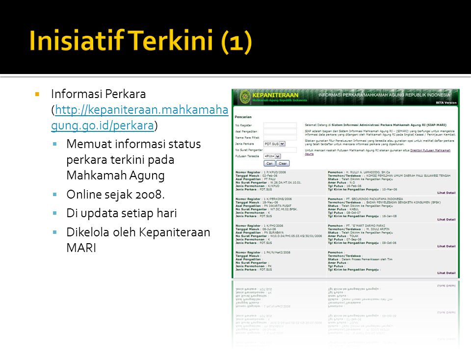  Informasi Perkara (http://kepaniteraan.mahkamaha gung.go.id/perkara)http://kepaniteraan.mahkamaha gung.go.id/perkara  Memuat informasi status perka
