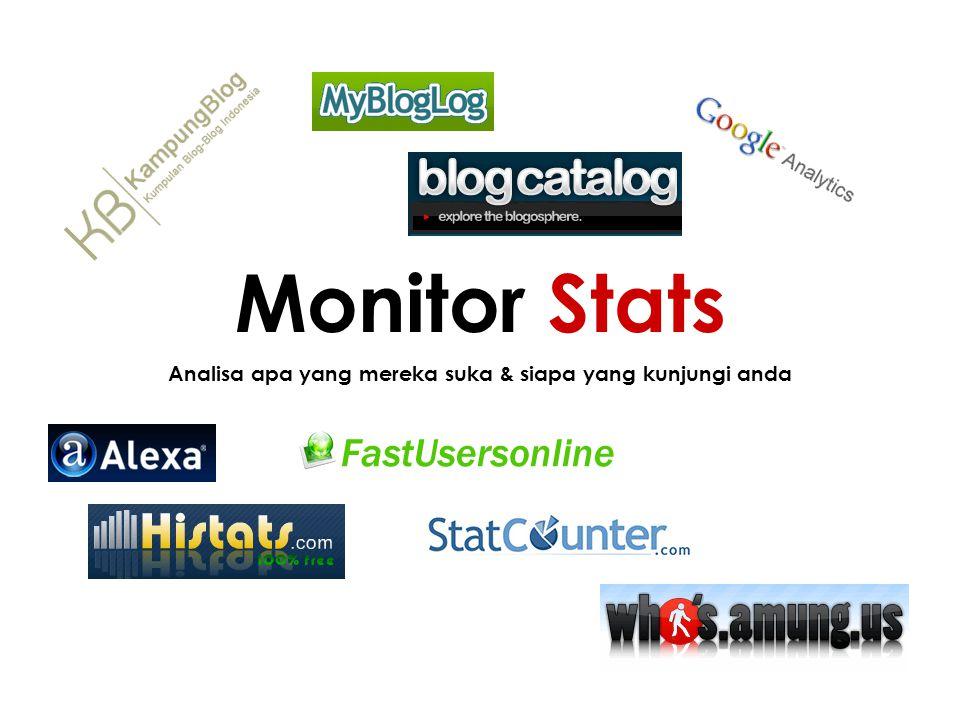 Analisa apa yang mereka suka & siapa yang kunjungi anda Monitor Stats