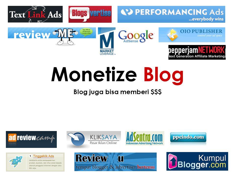 Blog juga bisa memberi $$$ Monetize Blog