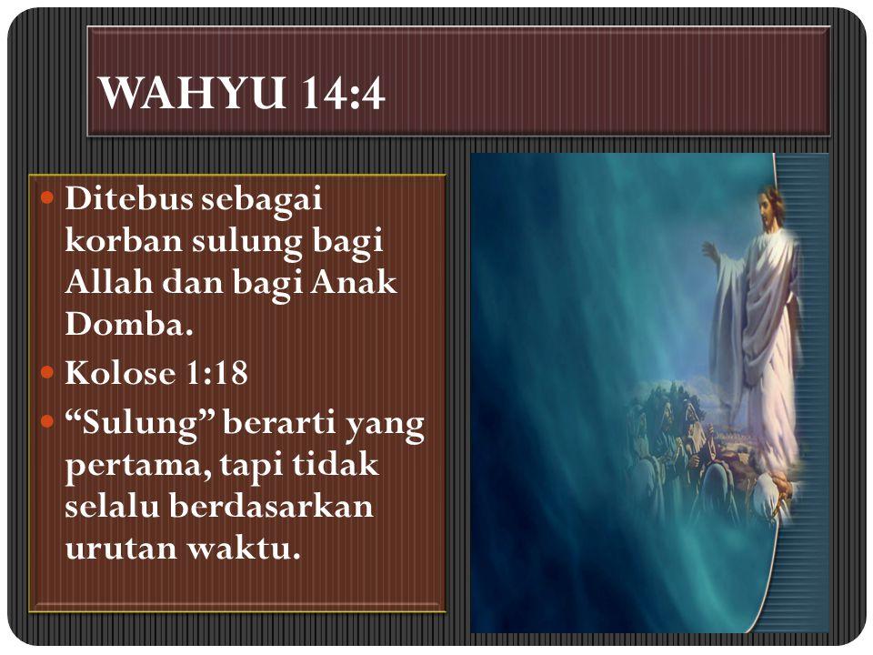 WAHYU 14:5 Di dalam mulutnya tidak terdapat dusta.