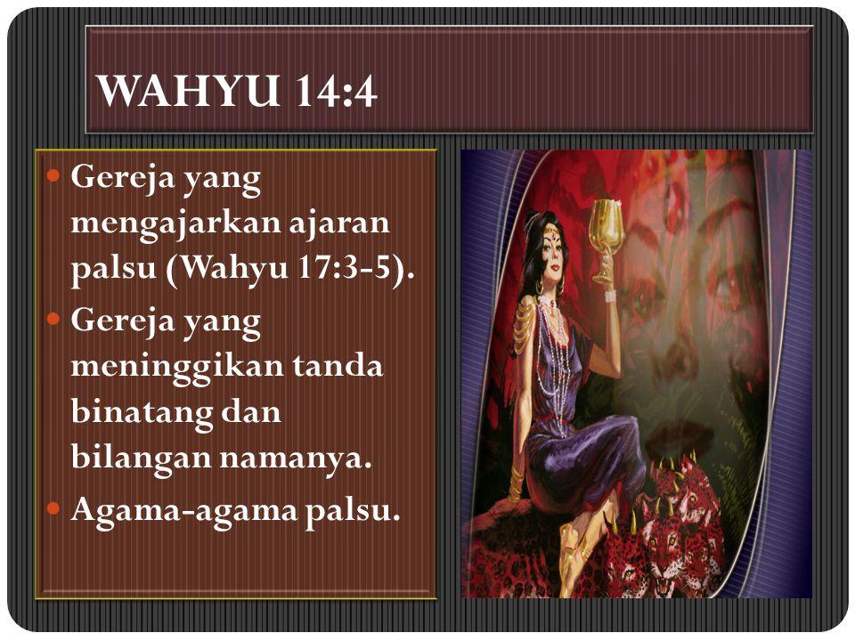 WAHYU 14:4 Murni seperti perawan.Mereka tidak berpaut kepada Babel.