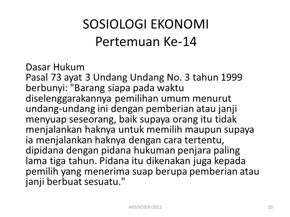 SOSIOLOGI EKONOMI Pertemuan Ke-14 Dasar Hukum Pasal 73 ayat 3 Undang Undang No. 3 tahun 1999 berbunyi: