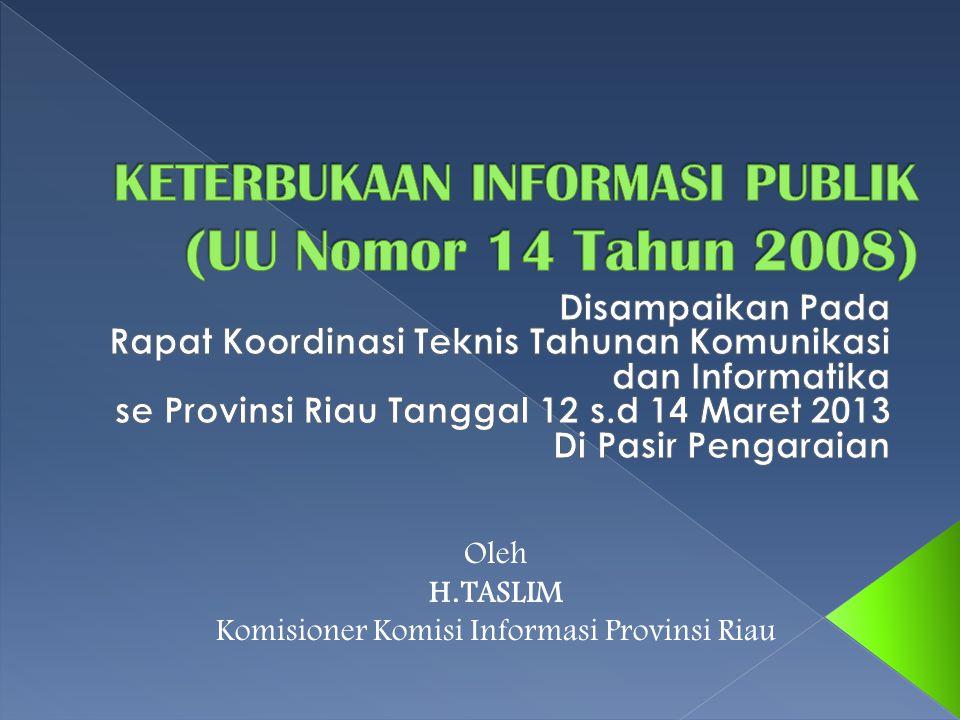 Oleh H.TASLIM Komisioner Komisi Informasi Provinsi Riau