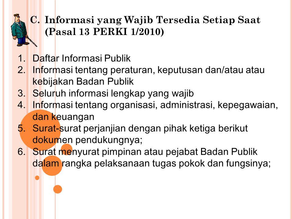 1.Daftar Informasi Publik 2.Informasi tentang peraturan, keputusan dan/atau atau kebijakan Badan Publik 3.Seluruh informasi lengkap yang wajib 4.Infor