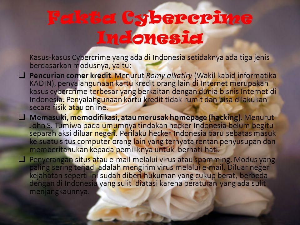 Fakta Cybercrime Indonesia Kasus-kasus Cybercrime yang ada di Indonesia setidaknya ada tiga jenis berdasarkan modusnya, yaitu:  Pencurian comer kredit.