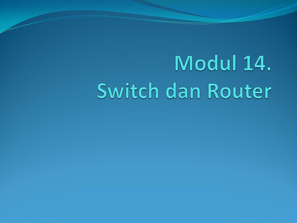 Switch Perluasan dari bridge Arsitektur switch: Cut through Store and forward