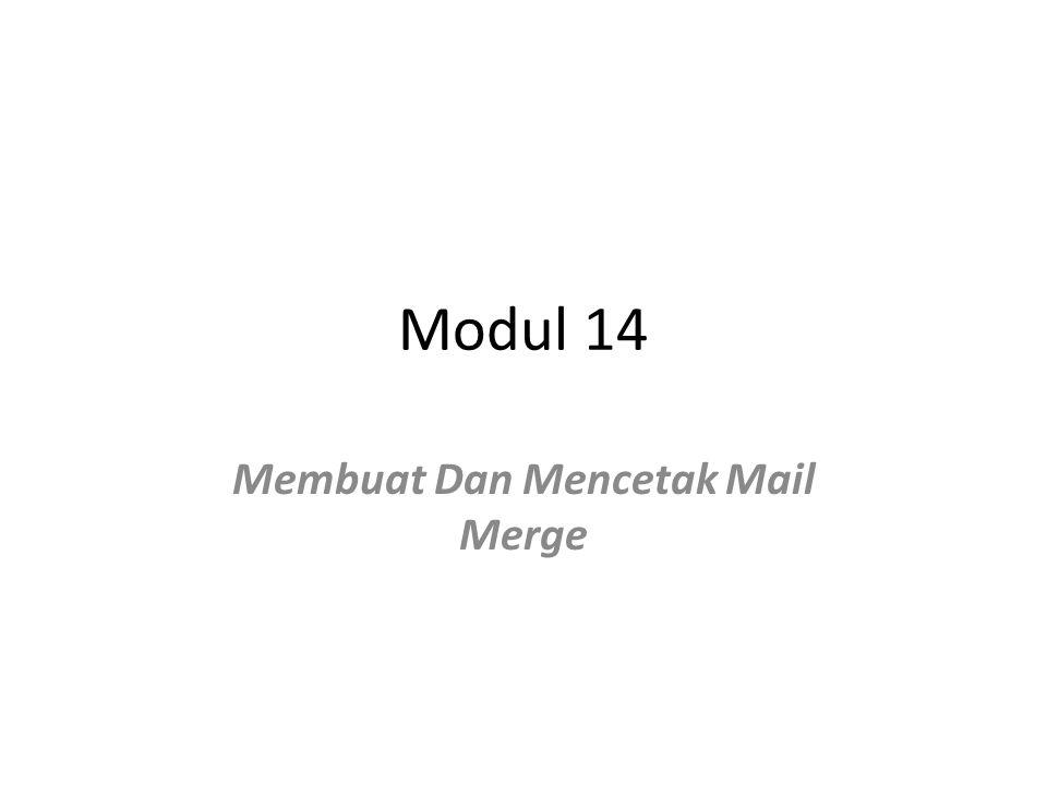 Modul 14 Membuat Dan Mencetak Mail Merge