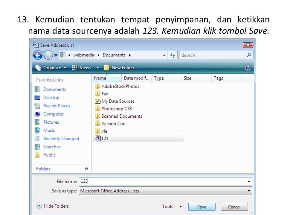 13. Kemudian tentukan tempat penyimpanan, dan ketikkan nama data sourcenya adalah 123. Kemudian klik tombol Save.