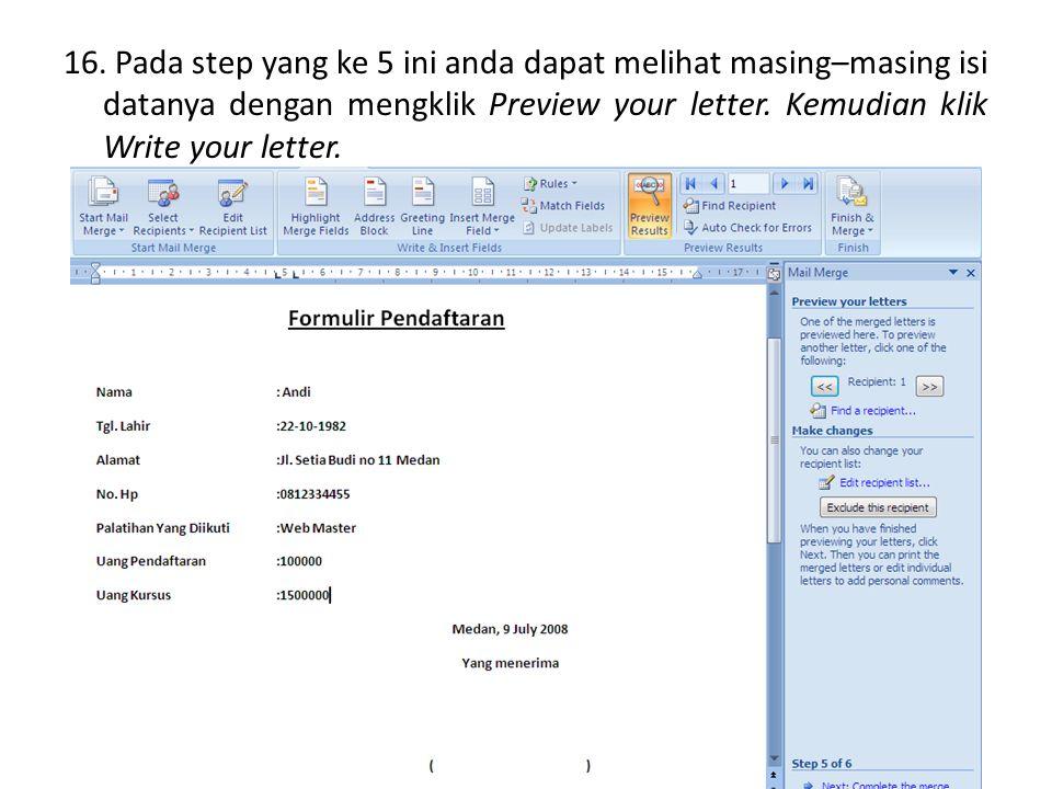 16. Pada step yang ke 5 ini anda dapat melihat masing–masing isi datanya dengan mengklik Preview your letter. Kemudian klik Write your letter.