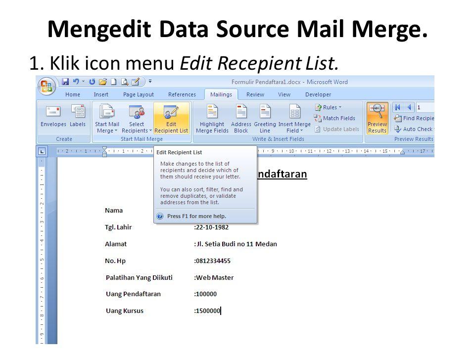 Mengedit Data Source Mail Merge. 1. Klik icon menu Edit Recepient List.