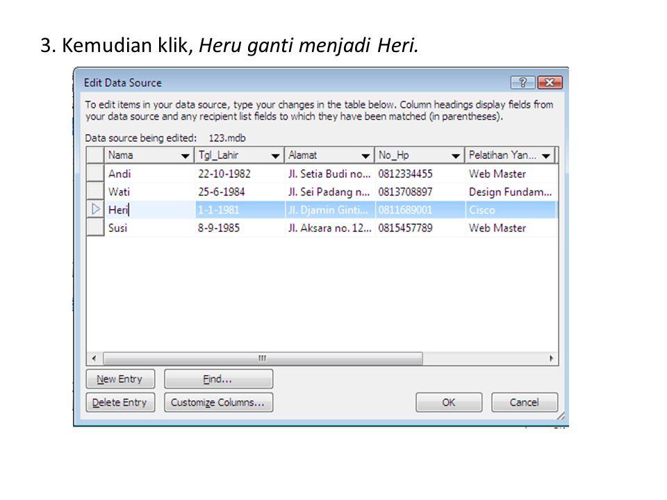 3. Kemudian klik, Heru ganti menjadi Heri.