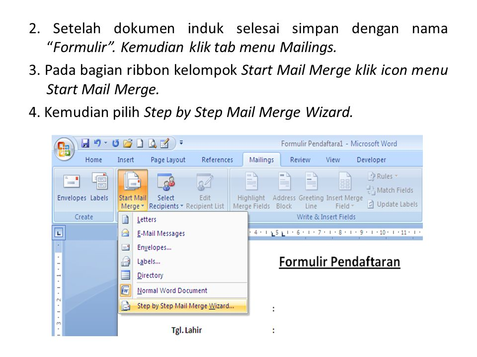 """2. Setelah dokumen induk selesai simpan dengan nama """"Formulir"""". Kemudian klik tab menu Mailings. 3. Pada bagian ribbon kelompok Start Mail Merge klik"""