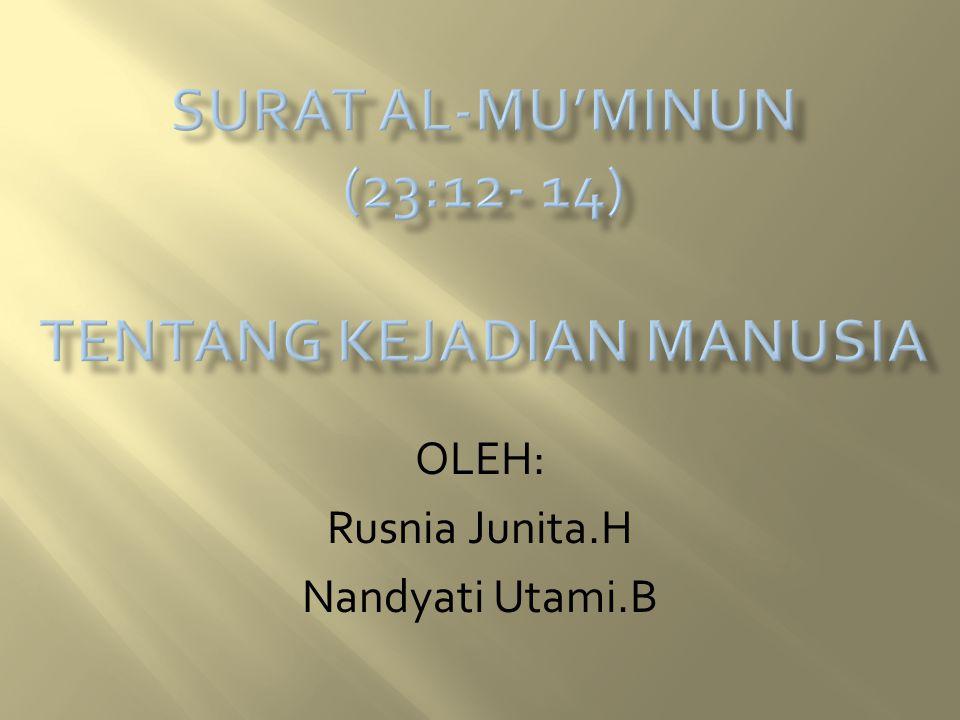 OLEH: Rusnia Junita.H Nandyati Utami.B