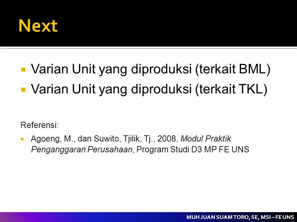 MUH JUAN SUAM TORO, SE, MSI – FE UNS  Varian Unit yang diproduksi (terkait BML)  Varian Unit yang diproduksi (terkait TKL) Referensi:  Agoeng, M.,