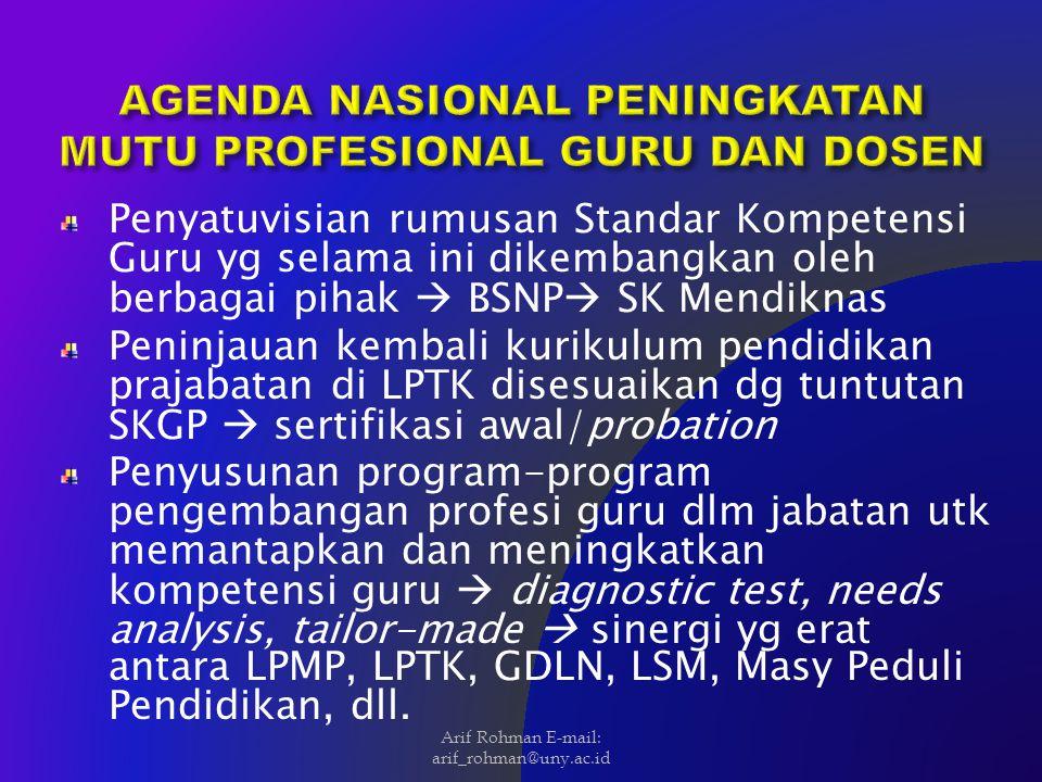 Penyatuvisian rumusan Standar Kompetensi Guru yg selama ini dikembangkan oleh berbagai pihak  BSNP  SK Mendiknas Peninjauan kembali kurikulum pendid
