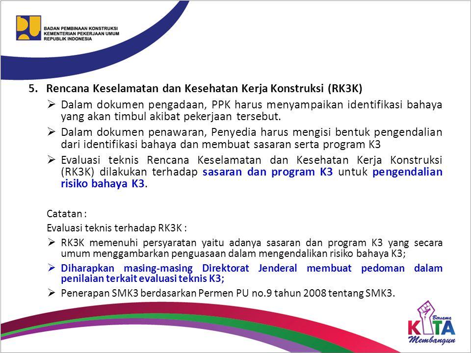 5.Rencana Keselamatan dan Kesehatan Kerja Konstruksi (RK3K)  Dalam dokumen pengadaan, PPK harus menyampaikan identifikasi bahaya yang akan timbul aki