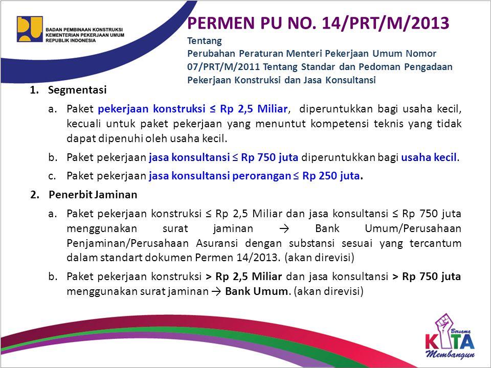 PERMEN PU NO. 14/PRT/M/2013 Tentang Perubahan Peraturan Menteri Pekerjaan Umum Nomor 07/PRT/M/2011 Tentang Standar dan Pedoman Pengadaan Pekerjaan Kon